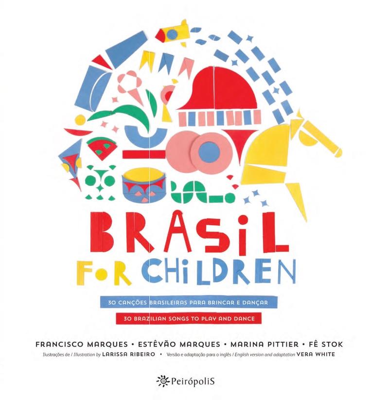Brasil for Children: 30 Canções brasileiras para brincar e dançar (Com CD do Grupo Triii) - FRANCISCO MARQUES, ESTÊVÃO MARQUES, MARINA PITTIER, FÊ STOCK