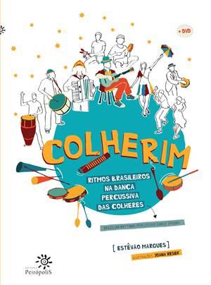 COLHERIM - RITMOS BRASILEIROS NA DANÇA PERCUSSIVA DAS COLHERES (com DVD) - ESTEVAO MARQUES