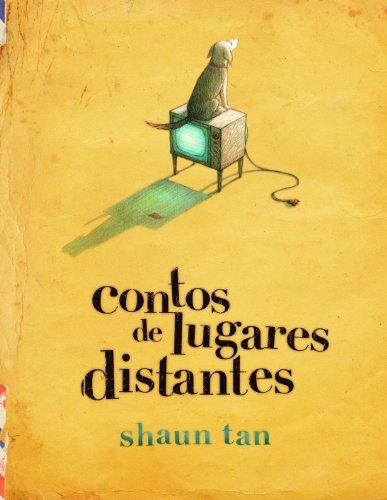 Contos de Lugares Distantes - SHAUN TAN