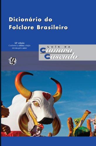 DICIONÁRIO DO FOLCLORE BRASILEIRO - LUIS DA CAMARA CASCUDO