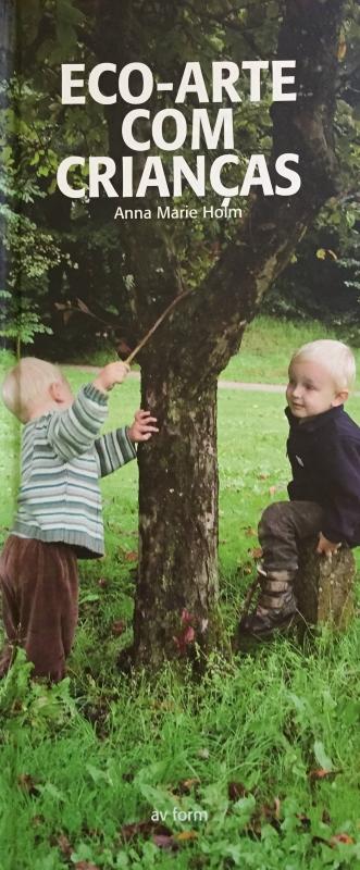 Eco Arte com criança - ANNA MARIE HOLM