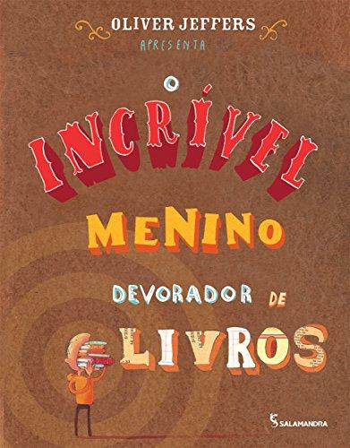 INCRÍVEL MENINO DEVORADOR DE LIVROS, O - OLIVER JEFFERS