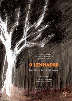 LENHADOR, O - CATULO DA PAIXÃO CEARENSE