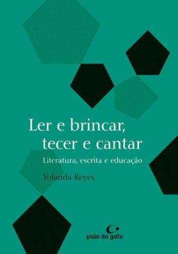 LER E BRINCAR, TECER E CANTAR - YOLANDA REYES