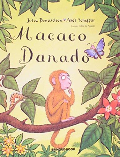 MACACO DANADO - JULIA DONALDSON