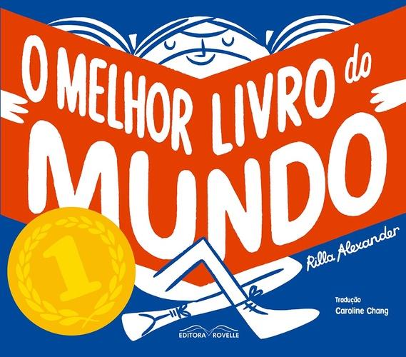 MELHOR LIVRO DO MUNDO, O - RILLA ALEXANDER