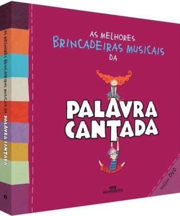 As Melhores Brincadeiras Musicais da Palavra Cantada (inclui DVD) - PALAVRA CANTADA