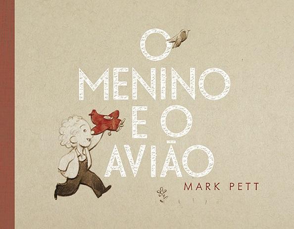 MENINO E O AVIAO, O - MARK PETT