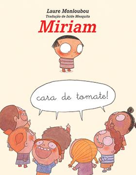 MIRIAM, CARA DE TOMATE! - LAURE MONLOUBOU