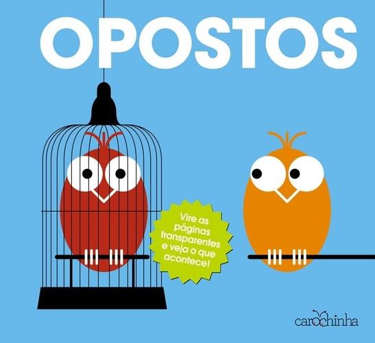 OPOSTOS - CAROCHINHA