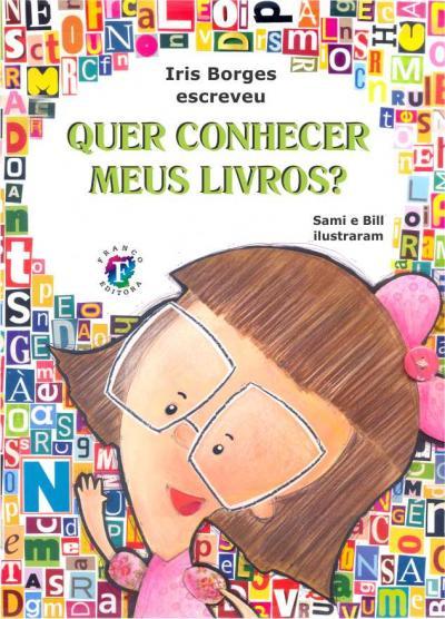 QUER CONHECER MEUS LIVROS? - IRIS BORGES