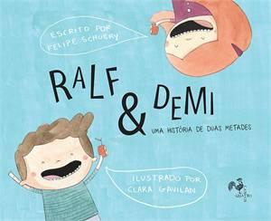 RALF E DEMI - UMA HISTÓRIA DE DUAS METADES - FELIPE SCHUERY
