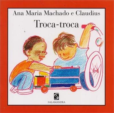 Troca-Troca - ANA MARIA MACHADO, CLAUDIUS
