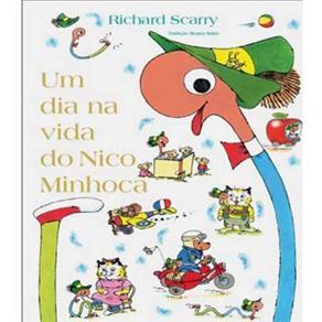 UM DIA NA VIDA DO NICO MINHOCA - RICHARD SCARRY