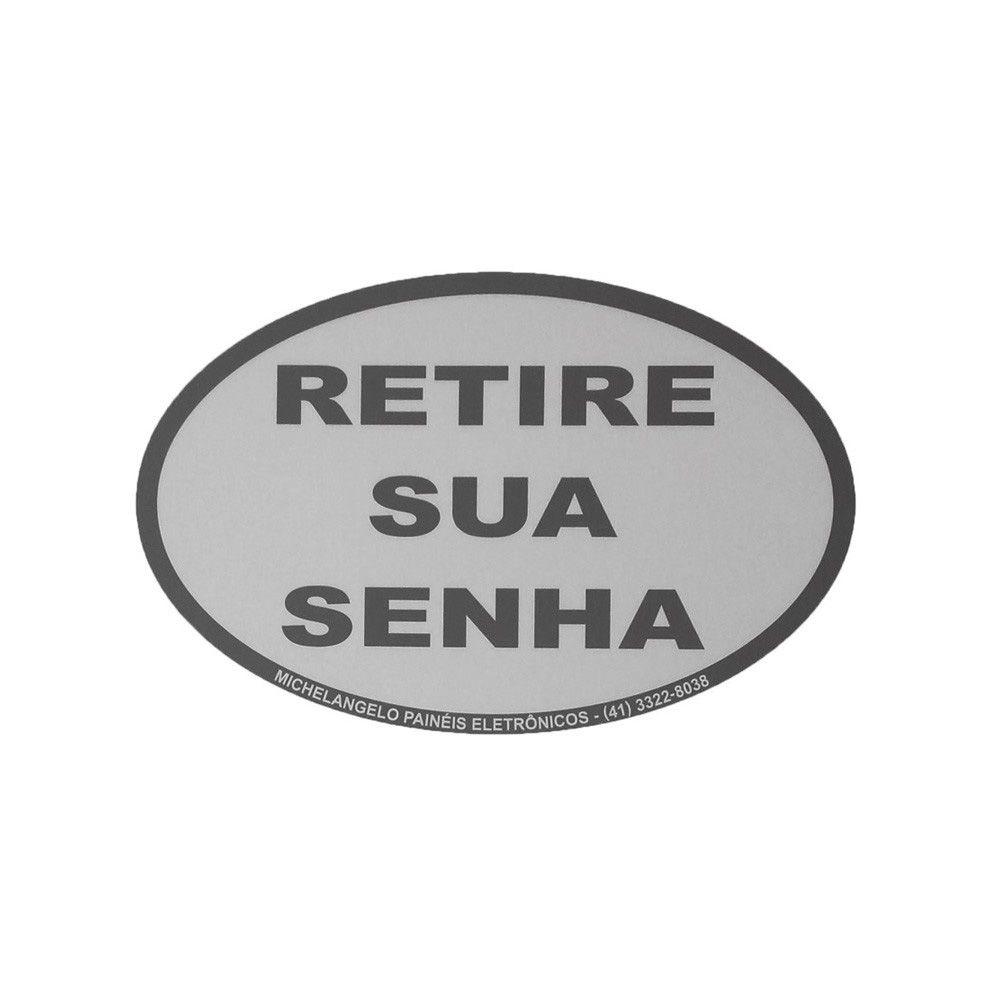 Placa Retire sua Senha Cinza
