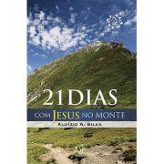 Livro - 21 Dias com Jesus no Monte  - Pastor Aluízio A. Silva - Editora Videira