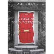 Livro - A Casa da Porta Vermelha - Zoe Lilly - Editora Quatro Ventos