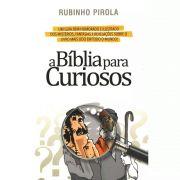 Livro - Bíblia Para Curiosos - Rubinho Pirola
