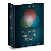 Livro - Corações Mentes e Mãos - M. David Sills - Editora BV Books