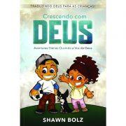 Livro - Crescendo com Deus - Traduzindo Deus Para as Crianças - Shawn Bolz