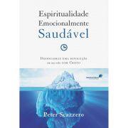 Livro - Espiritualidade emocionalmente saudável - Peter Scazzero - Editora United Press