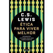 Livro - Ética Para Viver Melhor - C. S. Lewis