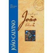 Livro - Evangelho Segundo João - Volume 2 - João Calvino - Série Comentários Bíblicos