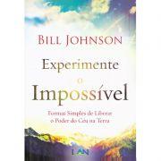 Livro - Experimente o Impossível - Bill Johnson
