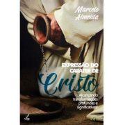 Livro - Expressão do Caráter de Cristo - Marcelo Almeida - Editora Ampelos