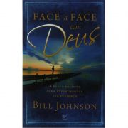 Livro - Face a Face com Deus - Bill Johnson