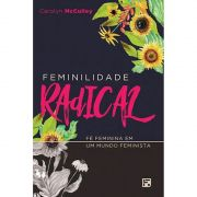 Livro - Feminilidade Radical - Carolyn Mcculley - Editora Fiel