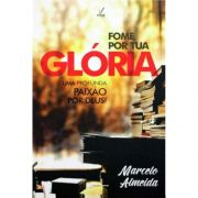 Livro - Fome por sua Glória - Marcelo Almeida - Editora Ampelos