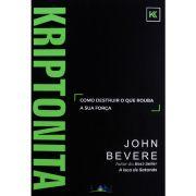 Livro - Kriptonita - Como destruir o que rouba a sua força -  John Bevere - Editora Lan