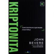 Livro - Kriptonita - John Bevere