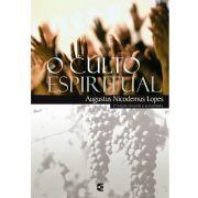 Livro - O Culto Espiritual - 2ª edição revisada e aumentada - Augustus Nicodemus Lopes - Editora Cultura Cristã