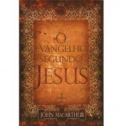 Livro O Evangelho Segundo Jesus  John Macarthur
