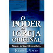 Livro - O Poder da Igreja Original - Joseph L. Green