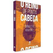 Livro - O Reino de Ponta Cabeça - Donald B. Kraybill
