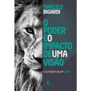Livro - Poder e o Impacto de uma visão - Marcelo Bigardi - Editora Thomas Nelson