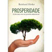 Livro - Prosperidade - 70 dias para viver em provisão sobrenatural - Reinhard Hirtler - Editora RH Publicações