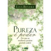 Livro - Pureza é Poder - Por que as mulheres perdem quando cedem - Lisa Bevere - Editora LAN