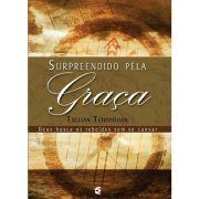 Livro - Surpreendido pela graça - Tullian Tchividjian - Editora Cultura Cristã