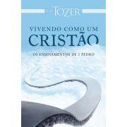Livro - Vivendo Como Um Cristão - A. W. Tozer