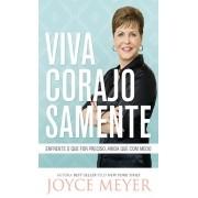Livro - Viva Corajosamente - Joyce Meyer