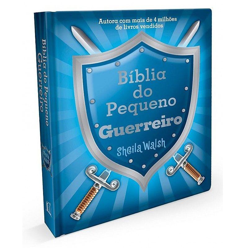Bíblia do Pequeno Guerreiro - Sheila Walsh - Editora Thomas Nelson