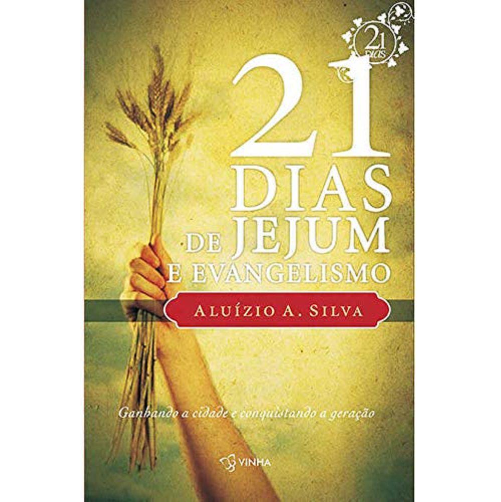 Livro - 21 Dias de Jejum Evangelismo - Pastor Aluízio A. Silva - Editora Videira
