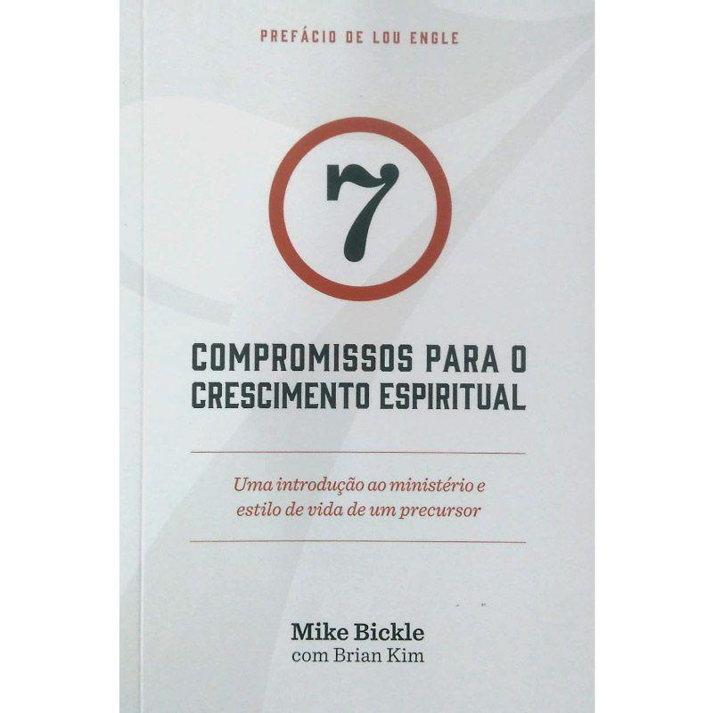 Livro - 7 Compromissos Para o Crescimento Espiritual - Mike Bickle