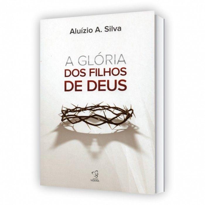 Livro A Glória dos Filhos de Deus Aluízio Silva