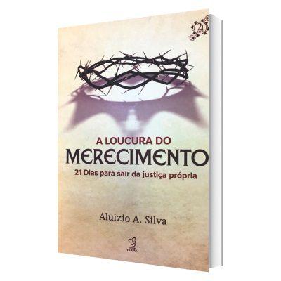 Livro A Loucura do Merecimento Aluízio Silva