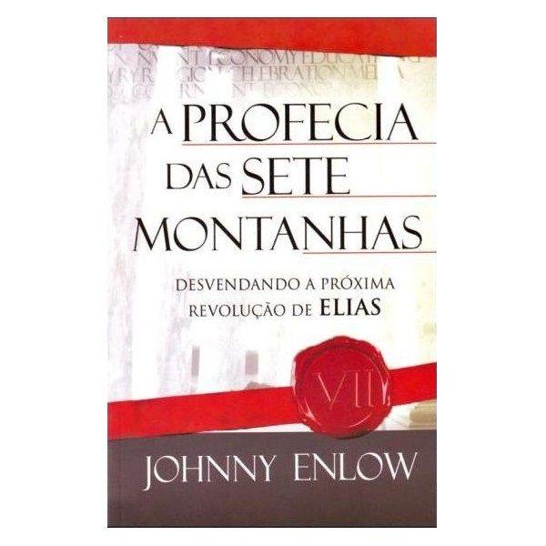 Livro - A Profecia dos Sete Montanhas - Johnny Enlow